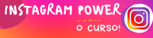 Curso: Instagram Power! Como destravar o seu Insta!