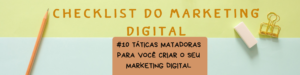 Curso: CHECKLIST DO MARKETING DIGITAL – 10 Táticas Matadoras