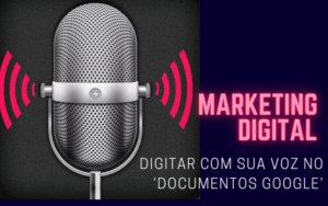 Digitar com sua voz no 'Documentos Google'